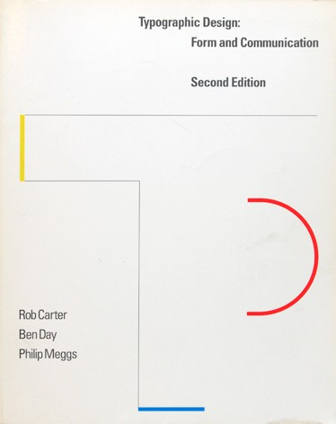 Typographic Design: Form and Communication | Rob Carter、Ben Day、Philip Meggs