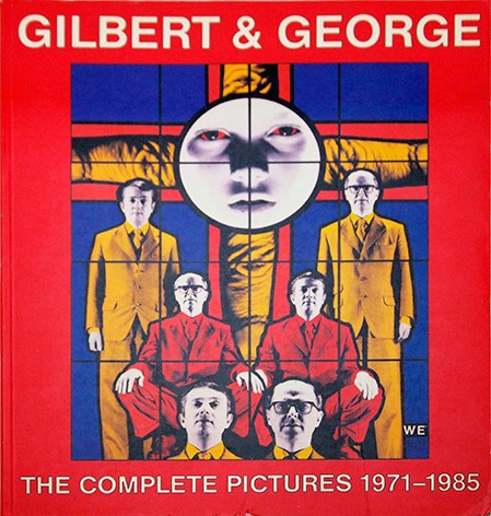 The Complete Pictures, 1971-85 | ギルバート&ジョージ Gilbert and George 作品集