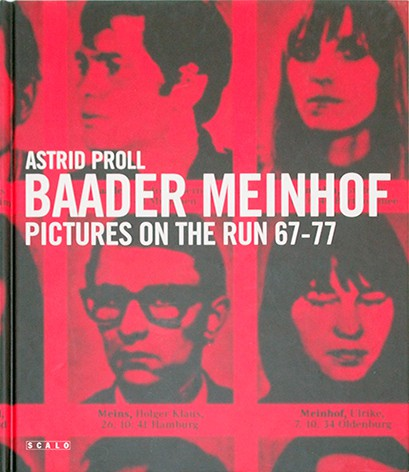 Baader Meinhof: Pictures on the Run 67-77 | Astrid Proll