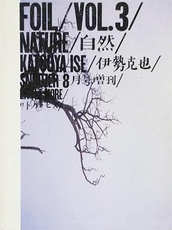 FOIL Vol.3  | 特集:NATURE/自然 KATSUYA ISE/伊勢克也