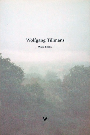 ヴォルフガング・ティルマンス 写真集 | Wolfgang Tillmans : Wako Book 3