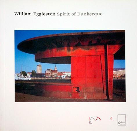 William Eggleston: Spirit of Dunkerque | ウィリアム・エグルストン 写真集