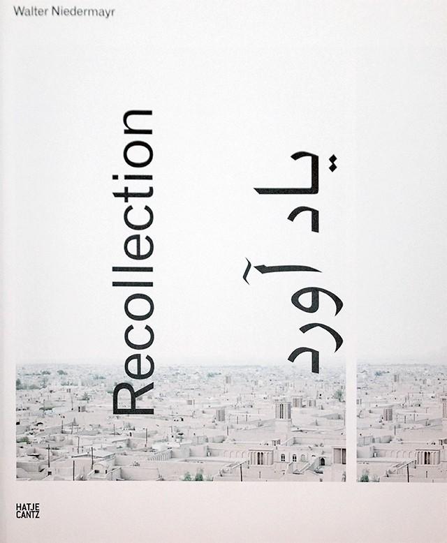 ウォルター・ニーダーマイヤー 写真集 | Walter Niedermayr: Recollection