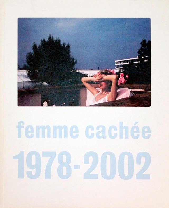 スティーヴ・ハイエット 写真集 | Femme Cachee 1978 - 2002