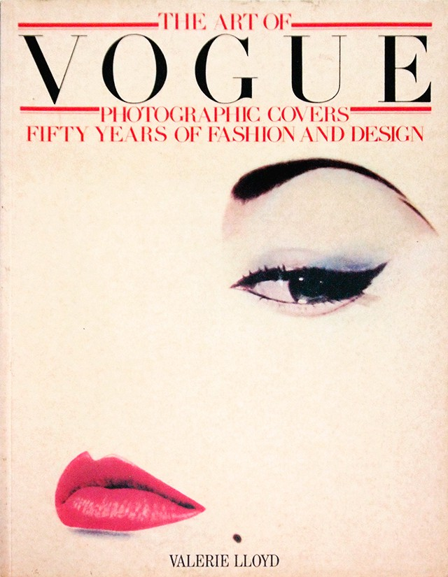The Art of Vogue: Photographic Covers, Fifty Years of Fashion and Design