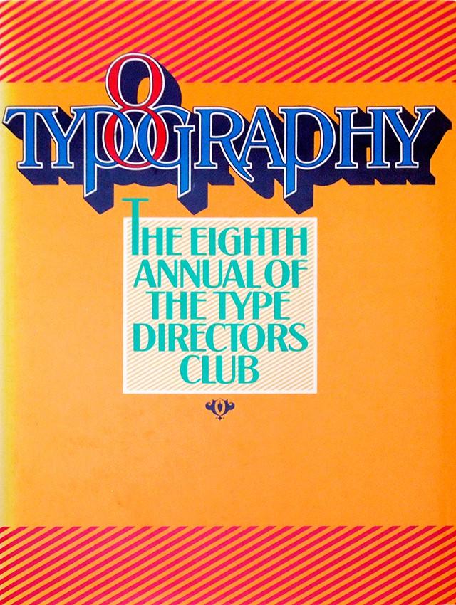 Typography 8 | タイプ・ディレクターズ・クラブ 年鑑 1986年