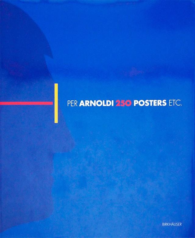 Per Arnoldi  250 Posters Etc.   ペア・アーノルディ 作品集