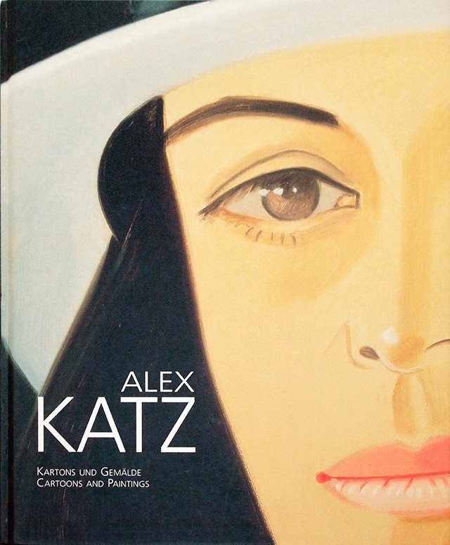 Kartoons und Gemaelde / Cartoons and Paintings | アレックス・カッツ Alex Katz 作品集