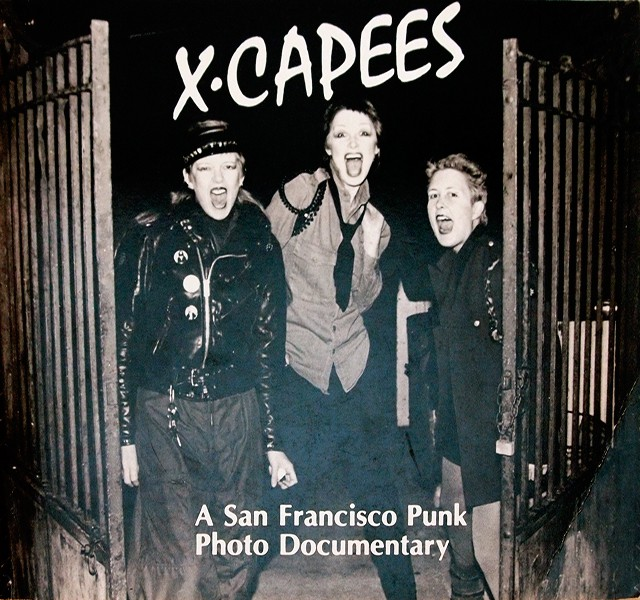X-Capees: A San Francisco Punk Photo Documentary