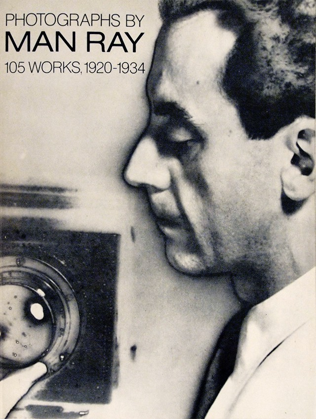 マン・レイ 写真集 | Photographs by Man Ray: 105 Works, 1920-1934