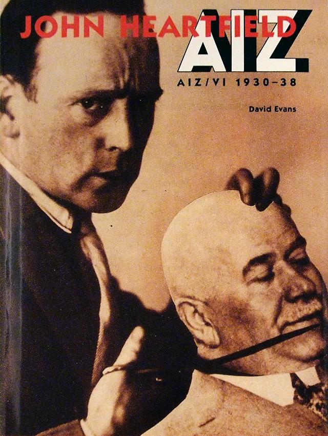 John Heartfield: Aiz-VI 1930-38 | ジョン・ハートフィールド 作品集