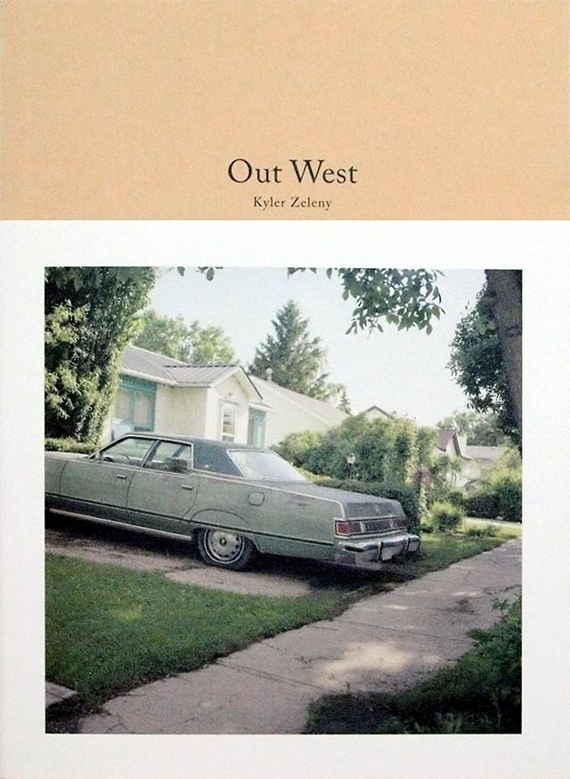 Out West | カイラー・ツェルニー Kyler Zeleny エッセイ写真集