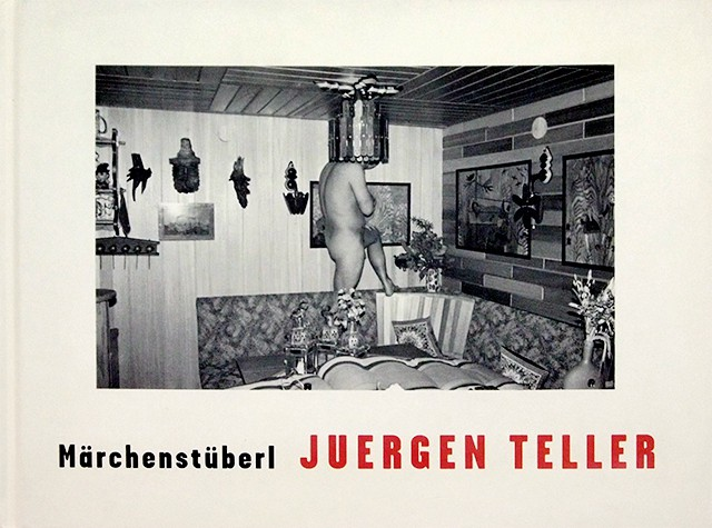 Marchenstuberl | ユルゲン・テラー Juergen Teller 写真集