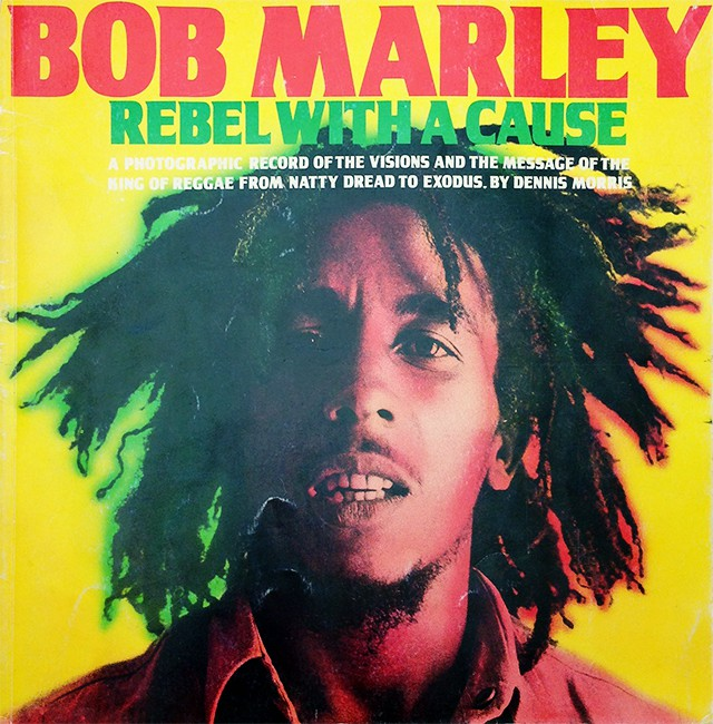 Bob Marley Rebel With a Cause by Dennis Morris | ボブ・マーリィ 写真集