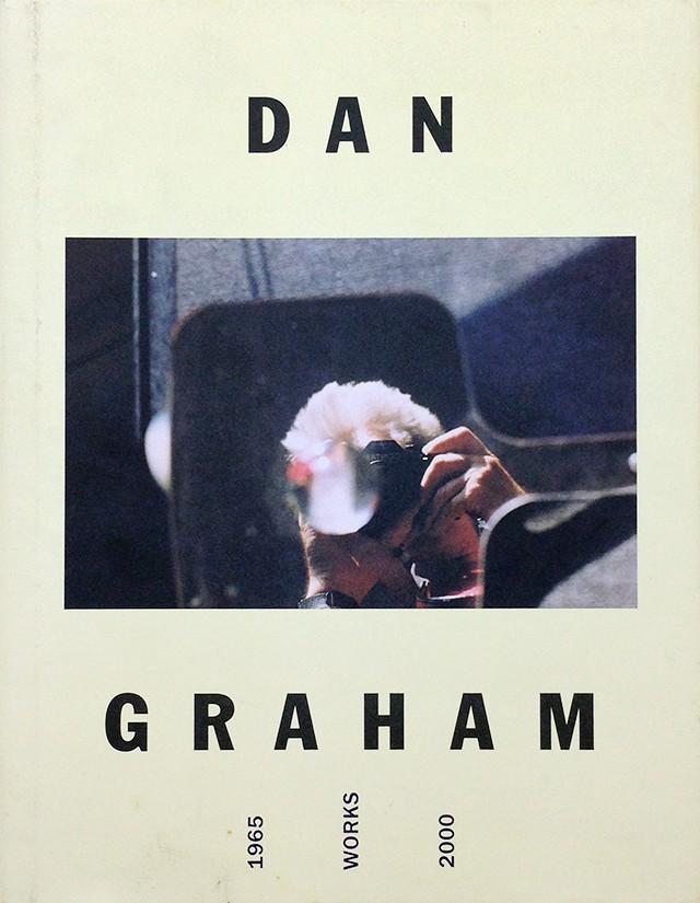 Dan Graham Works 1965-2000 | ダン・グレアム展 図録
