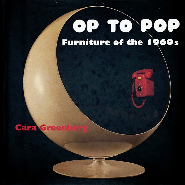 Op to Pop: Furniture of the 1960s | Cara Greenberg