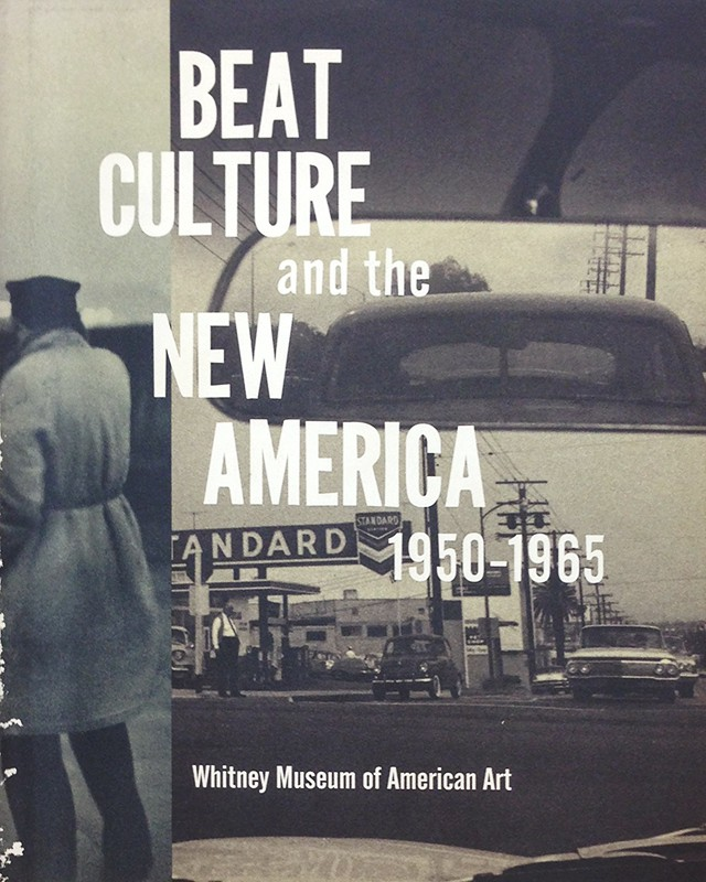 Beat Culture and the New America 1950-1965 | Lisa Phillips