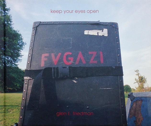 Keep Your Eyes Open FUGAZI | グレン・フリードマン 写真集