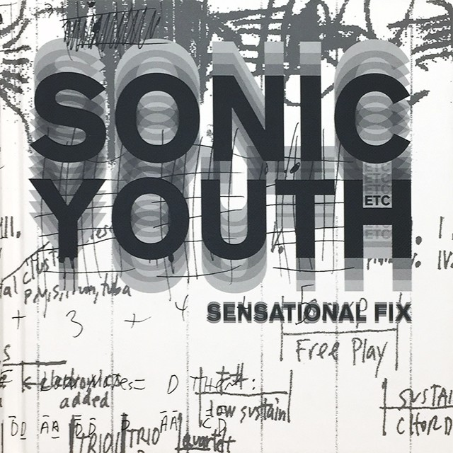 Sonic Youth: Sensational Fix | ソニック・ユース