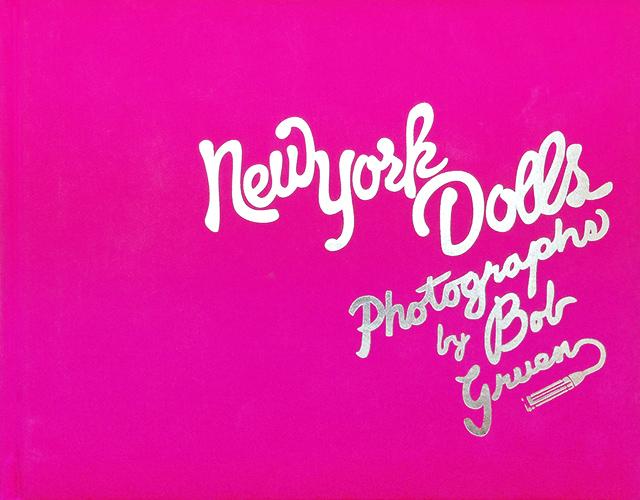 New York Dolls | ボブ・グルーエン Bob Gruen 写真集