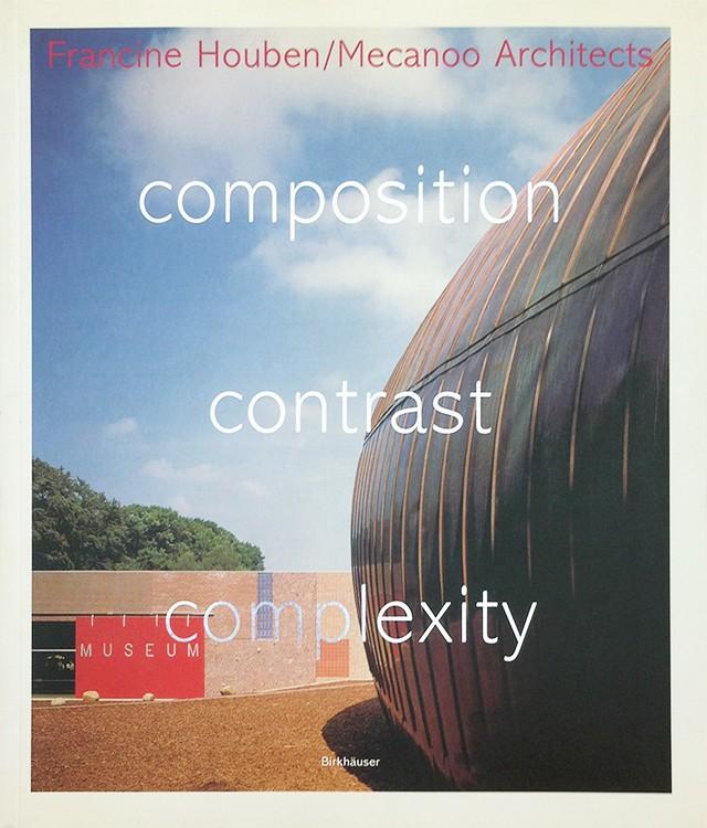 Conposition Contrast Complexity | フランシーヌ・ホウベン Francine Houben 建築作品集