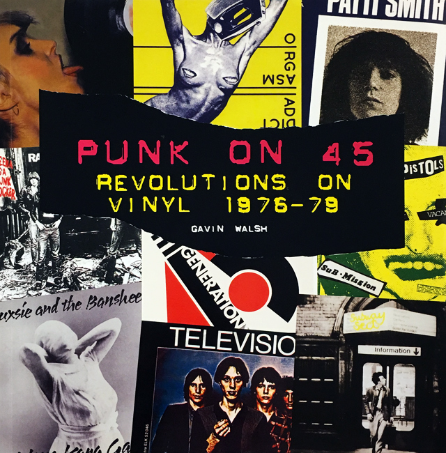 Punk on 45: Revolutions on Vinyl 1976-79 | Gavin Walsh