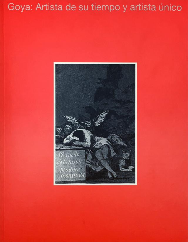 ゴヤ 版画にみる時代と独創   フランシスコ・デ・ゴヤ 展示図録