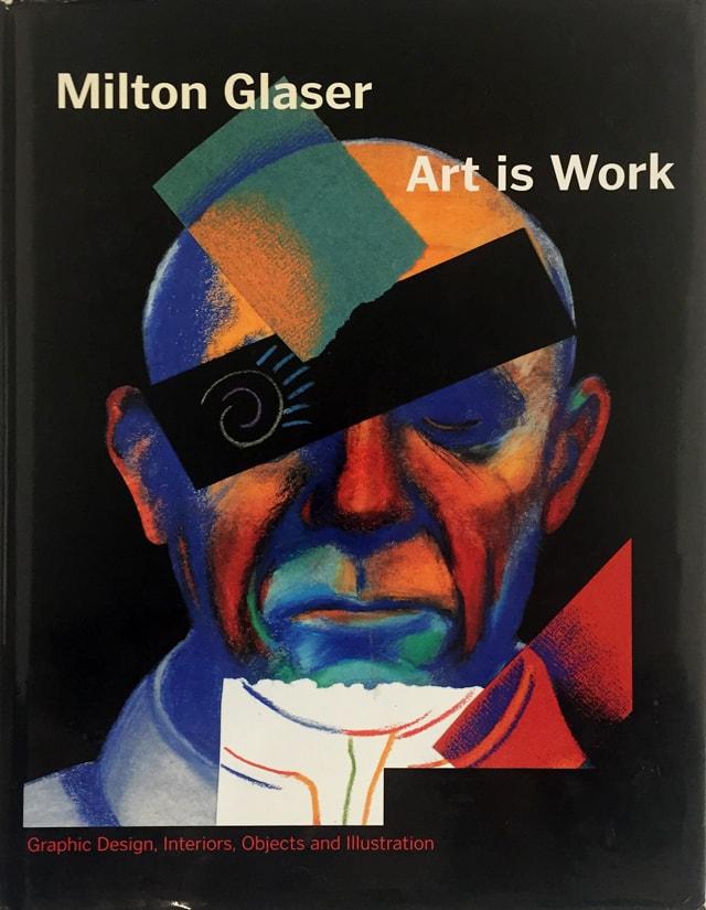 Art is Work | Milton Glaser ミルトン・グレイザー 作品集