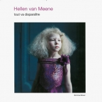 Tout va disparaitre | Hellen van Meene ヘレン・ファン・ミーネ 写真集