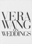 Vera Wang on Weddings | ヴェラ・ウォン