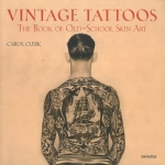 Vintage Tattoos The Book of Old-School Skin Art | Carol Clerk
