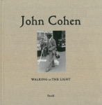 John Cohen: Walking in the Light | ジョン・コーエン 写真集