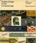 Graphic Design for the Computer Age | Edward A. Hamilton