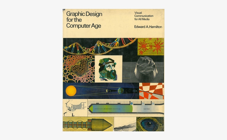 Graphic Design for the Computer Age | Edward A. Hamilton