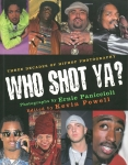 Who Shot Ya?: Three Decades of Hiphop Photography | Ernie Paniccioli アーニー・パニチオーリ写真集