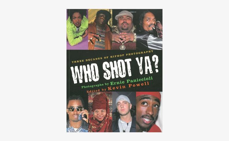 Who Shot Ya?: Three Decades of Hiphop Photography | Ernie Paniccioli アーニー・パニチオーリ写真集