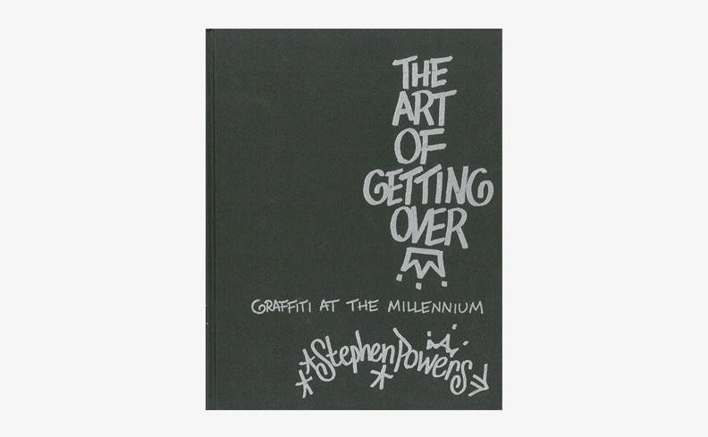 The Art of Getting over   Stephen Powers ステファン・パワーズ