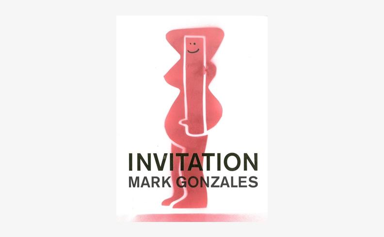 INVITATION MARK GONZALES  | マーク・ゴンザレス