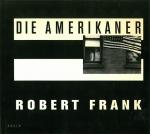 Die Amerikaner | Robert Frank ロバート・フランク