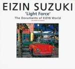 "EIZIN SUZUKI ""Light Force"" ―The Documents of EIZIN World 
