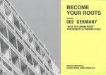 BECOME YOUR ROOTS | vol.002 GERMANY | ROOT