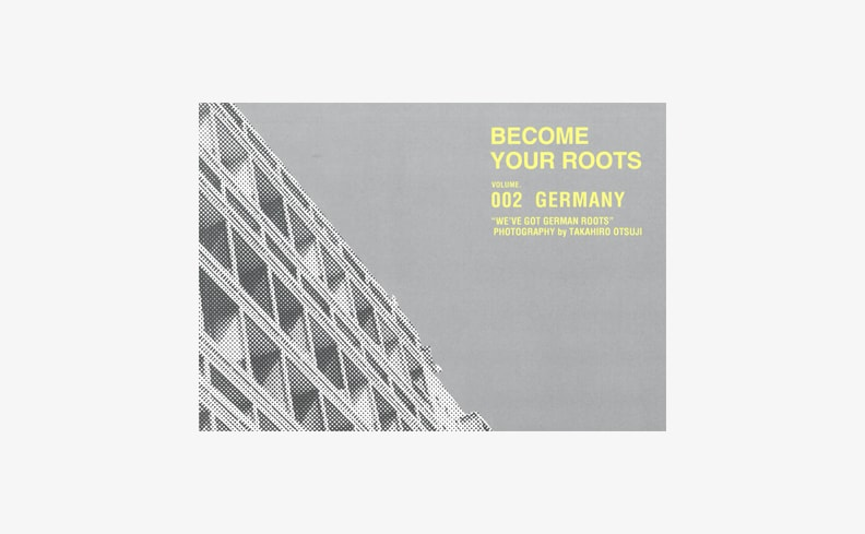 BECOME YOUR ROOTS   vol.002 GERMANY   ROOT