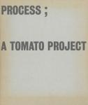 Process ; A Tomato Project | Tomato