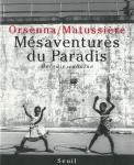 Mesaventure du paradis   エリック・オルセナ、ベルナール・マチュシエール