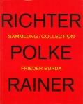 Gerhard Richter / Sigmar Polke / Arnulf Rainer. Sammlung Frieder Burda | ゲルハルト・リヒター、ジグマー・ポルケ、アーノルフ・ライナー 作品集
