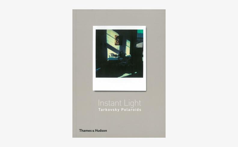 Instant Light: Tarkovsky Polaroids | アンドレイ・タルコフスキー 作品集