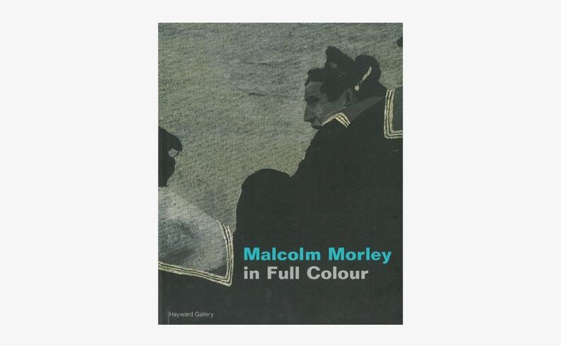 Malcolm Morley: In Full Colour | マルコム・モーリー 作品集
