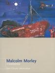 Malcolm Morley: Itineraries | マルコム・モーリー 作品集