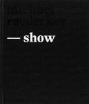 Michael Raedecker: Show | マイケル・ラデッカー 作品集
