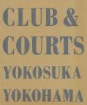 Club&Courts Yokosuka Yokohama | 石内都